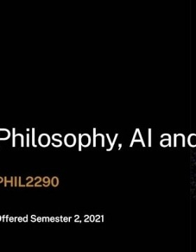 Study PHIL2290 in Semester 2 - Philosophy, AI and Society