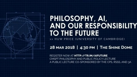 Public Lecture: Huw Price - Philosophy, AI, and our Responsibility to the Future